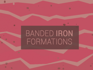 Banded Iron Formation (BIF): How These Rocks Got Their Stripes