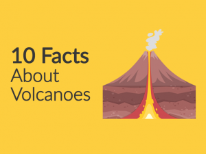 10 Little-Known Facts About Volcanoes